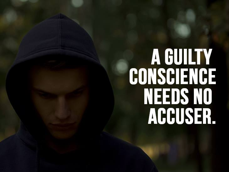 A Guilty Conscience Needs No Accuser