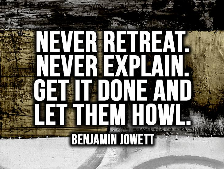Never Retreat, Never Explain