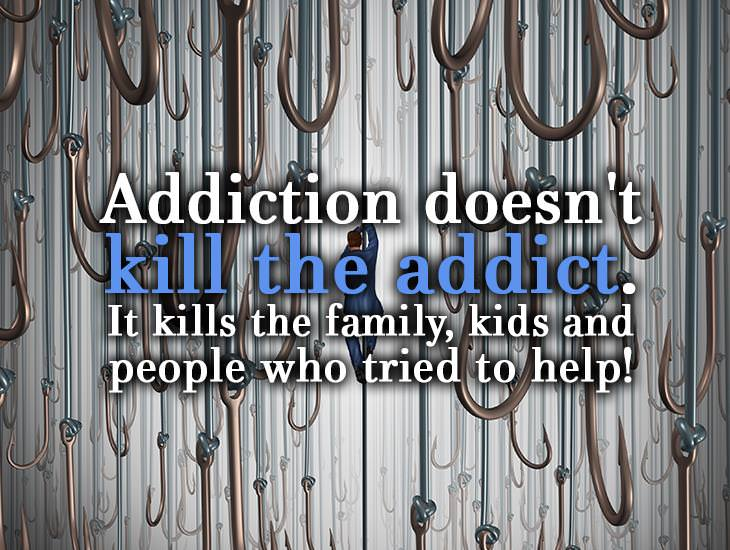 Addiction Doesn't Kill The Addict