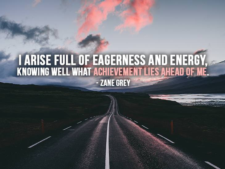 I Arise Full Of Eagerness And Energy
