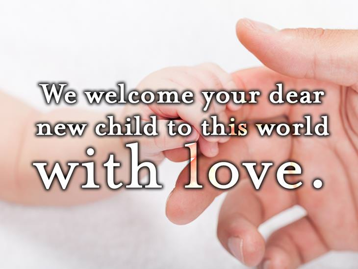 We Welcome Your Dear New Child