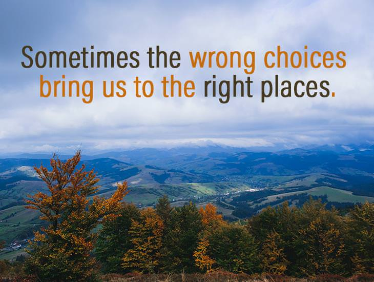 The Wrong Choices We Make Brings Us To The Right Place
