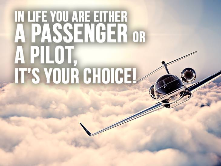Are You A Passenger Or A Pilot?