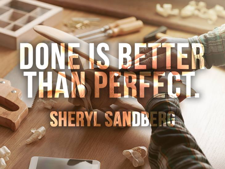 Done Is Better Than Perfection
