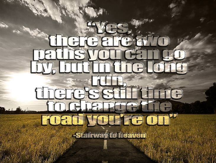 There Is Still Time To Change The Road You Are On