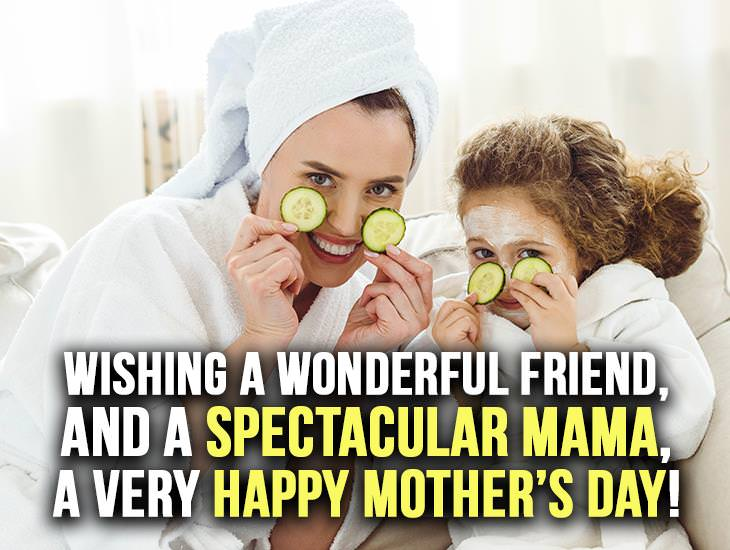 Wishing A Spectacular Mama A Happy Mother's Day!