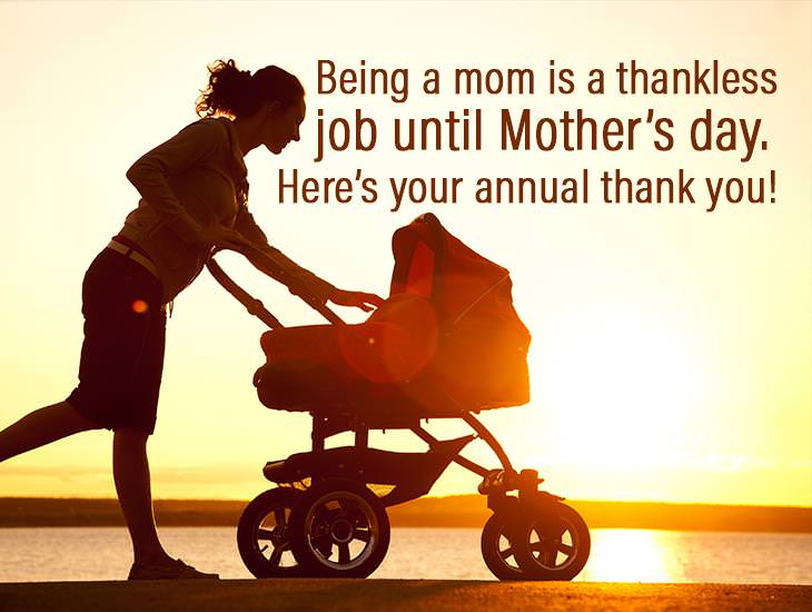 Being A Mom Is A Thankless Job Until Mother's Day