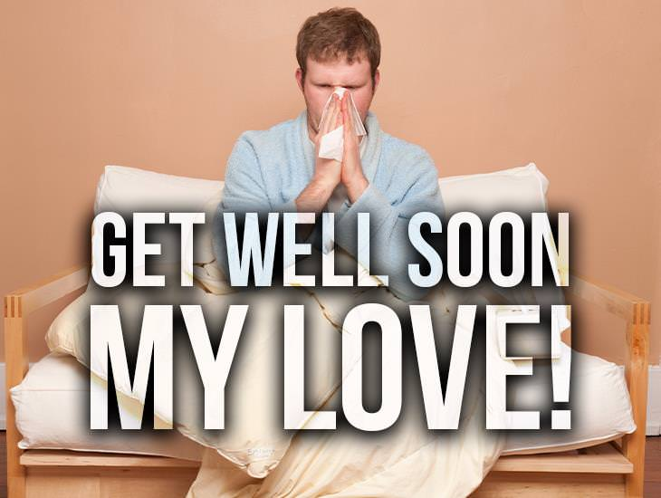 Get Well Soon My Love!