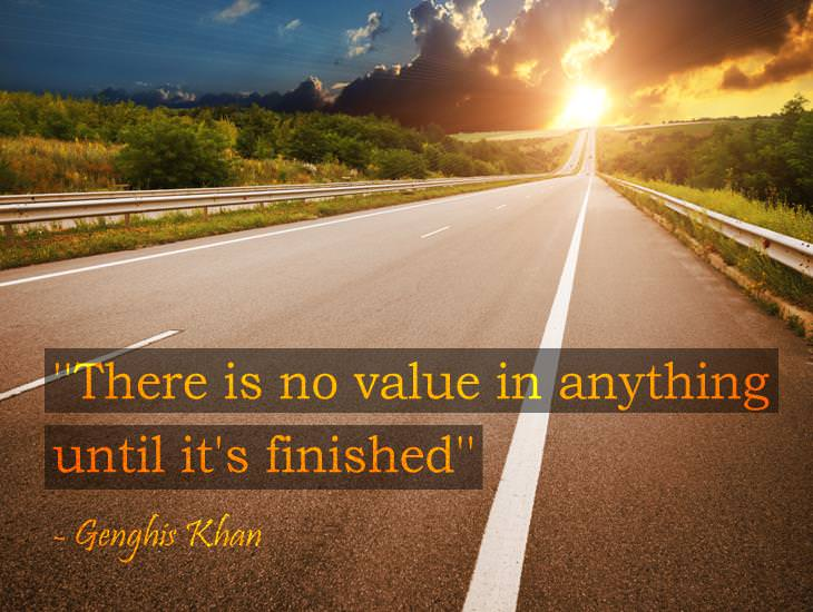 There Is No Value In Anything Until it's Finished