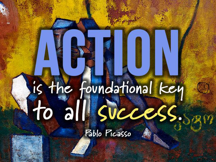 Action Is The Foundational Key To All Success