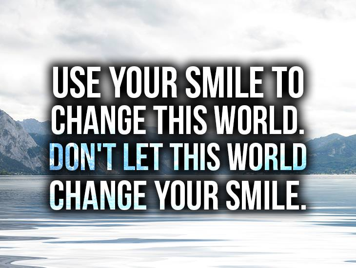 Use Your Smile To Change This World