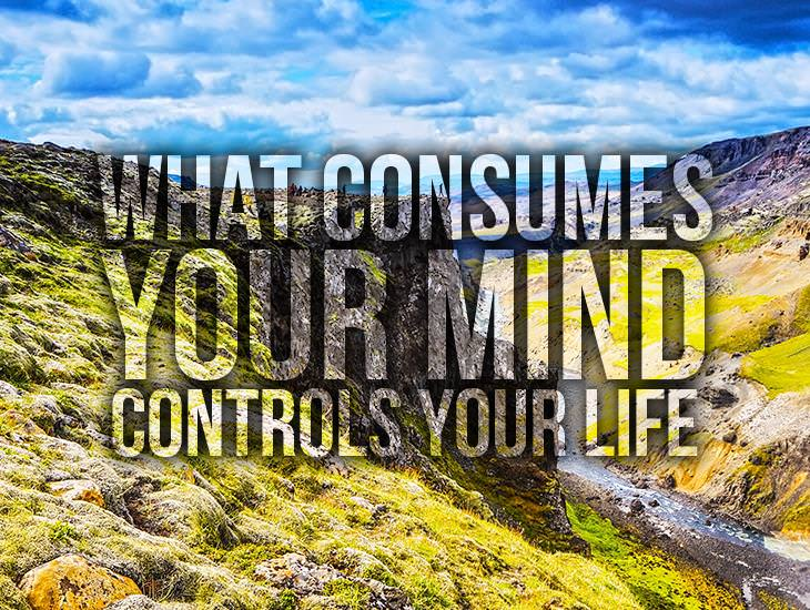 What Consumes Your Mind