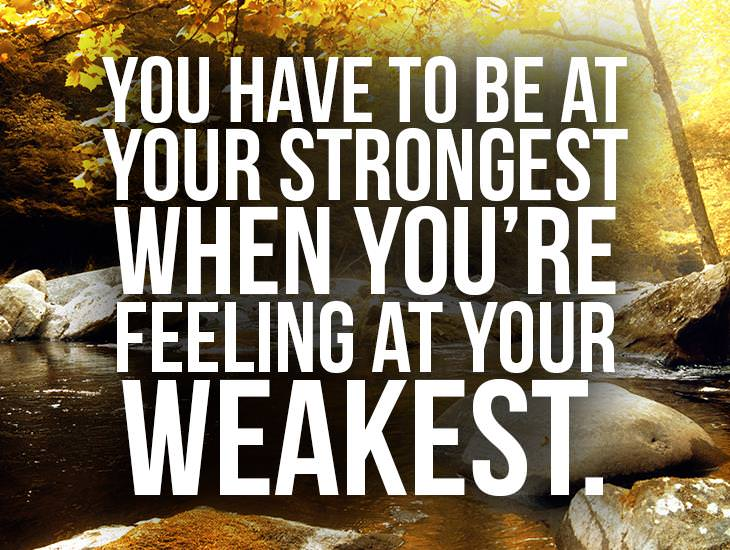 You Have To Be At Your Strongest
