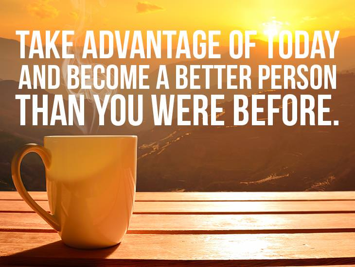 Take Advantage Of Today