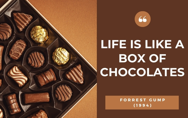 English Words and Phrases That Came from Cinema and TV Life is like a box of chocolates