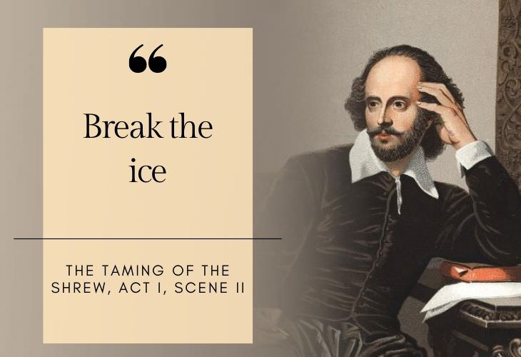common phrases coined by Shakespeare Break the ice