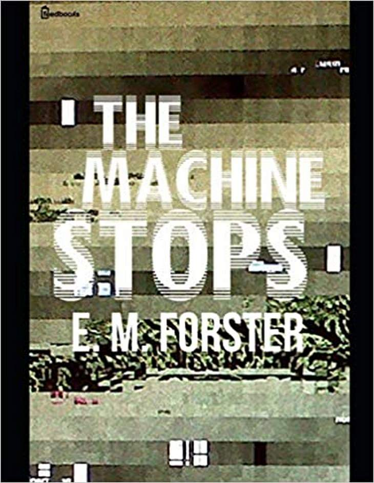 8 Novels That Accurately Predicted the Future The Machine Stops EM Forster