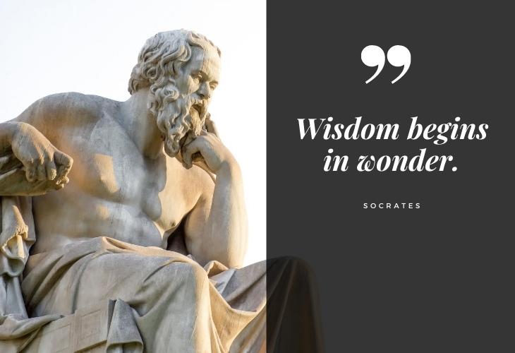 "Words of Wisdom from Socrates ""Wisdom begins in wonder"""