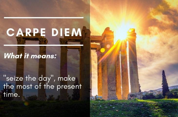 Latin Phrases We Use to This Day Carpe diem