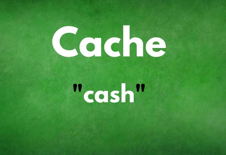 MISPRONOUNCED Words , Cache