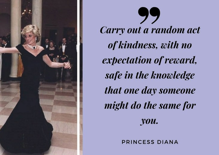 "Quotes by Princess Diana ""Carry out a random act of kindness"""