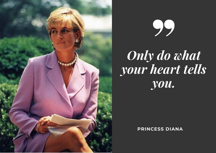 "Quotes by Princess Diana ""Only do what your heart tells you."""