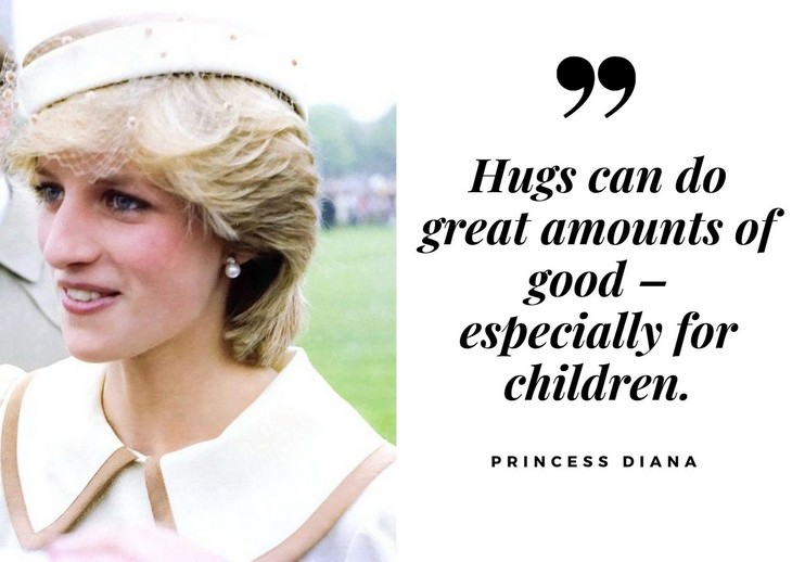 "Quotes by Princess Diana ""Hugs can do great amounts of good – especially for children."""