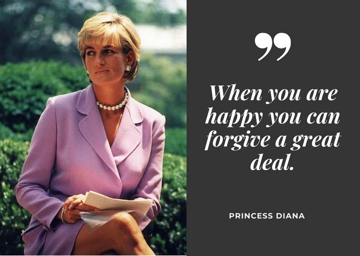 "Quotes by Princess Diana ""When you are happy you can forgive a great deal."""