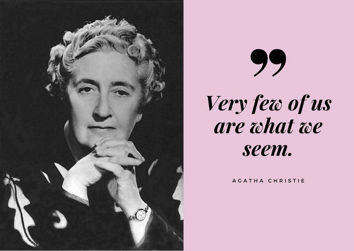 Agatha Christie Quotes Very few of us are what we seem.