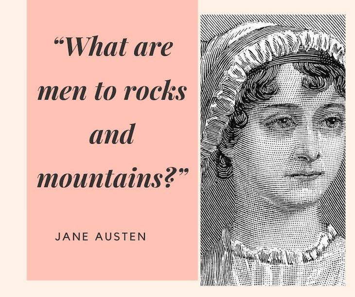 Jane Austen Quotes, What are men to rocks and mountains?