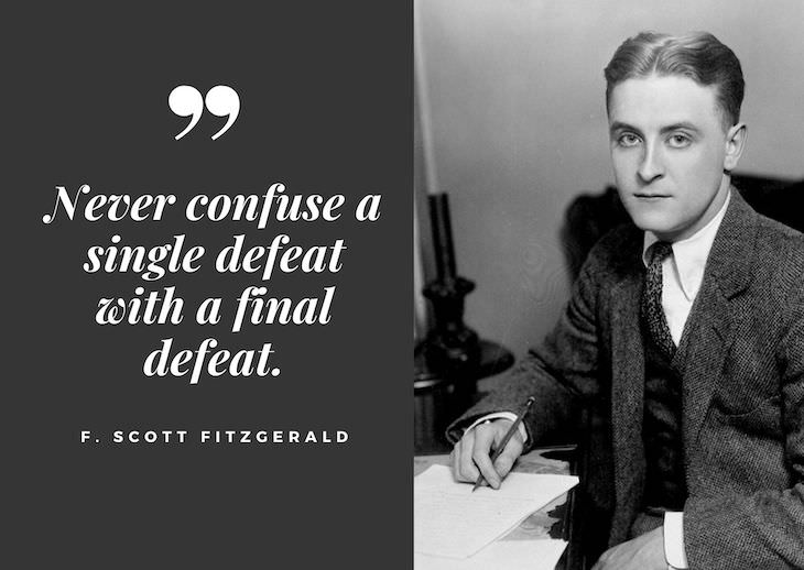 F. Scott Fitzgerald Quotes, Never confuse a single defeat with a final defeat
