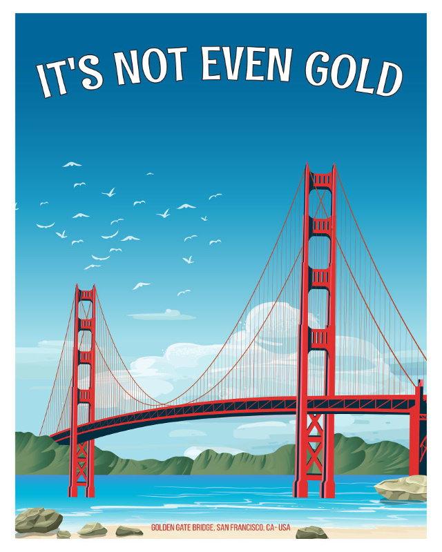 Funny Travel Posters Golden Gate Bridge, San Francisco, California