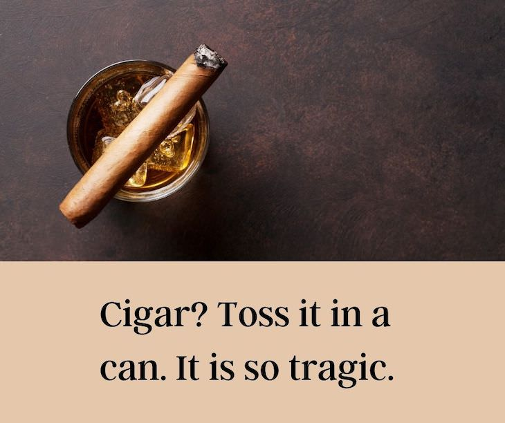 13 Funny Palindromes That Will Make You Giggle Cigar? Toss it in a can. It is so tragic