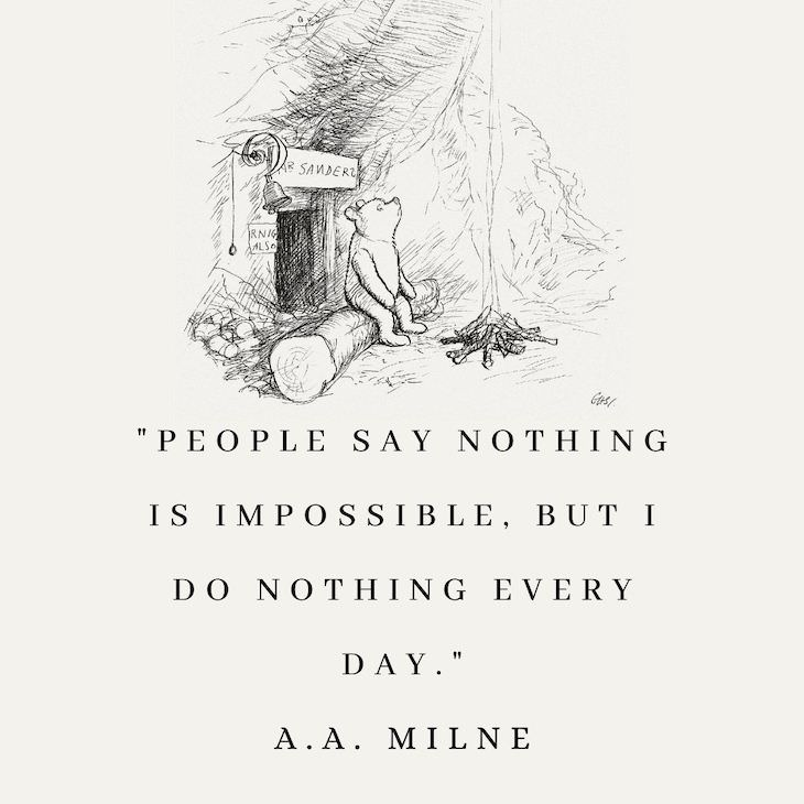 "Humorous Inspirational Quotes by Famous People ""People say nothing is impossible, but I do nothing every day."""