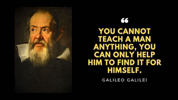 """15 Timeless Quotes by Great Renaissance Thinkers  """"You cannot teach a man anything, you can only help him to find it for himself."""""""