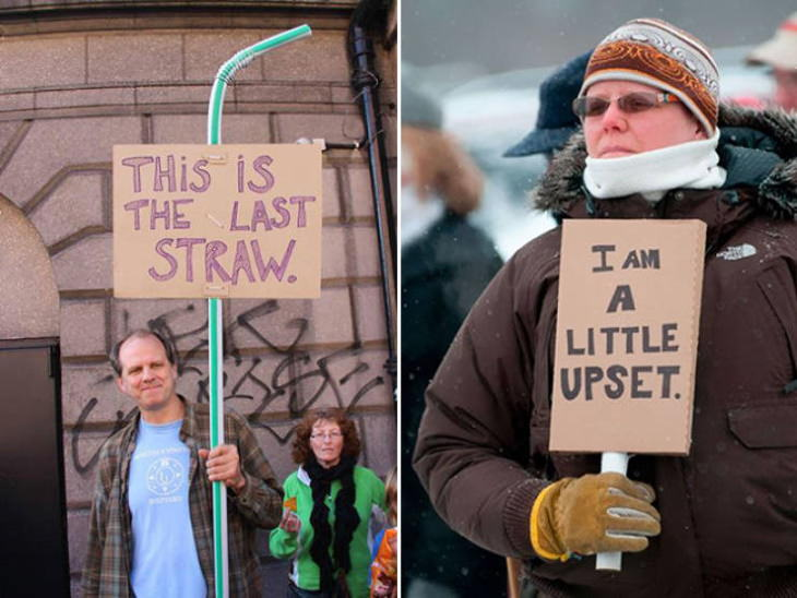 Funny Protest Signs last straw and a little upset