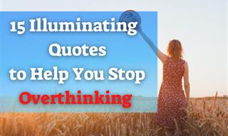 Can't Stop Overthinking? These Powerful Quotes Might Help