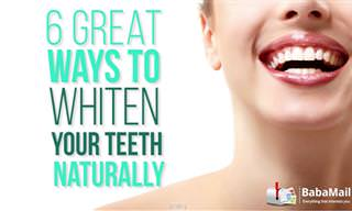 6 Incredibly Easy Ways to Whiten Your Teeth Naturally