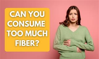 How Much Fiber Is Too Much? Signs of Excess Fiber Intake