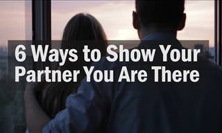 6 Ways to Show Your Partner You Are There