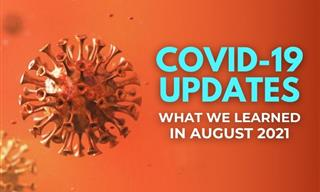 COVID-19 - 7 Crucial News Updates From August 2021