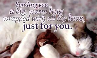 Send a Big, Special Hug to A Great Friend Today!