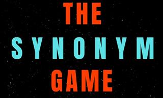 QUIZ: Let's Play the Synonym Game!