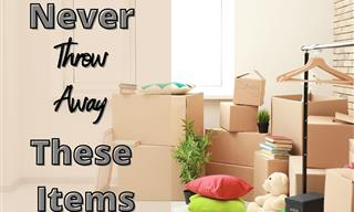 11 Household Items You Should Never Throw Away