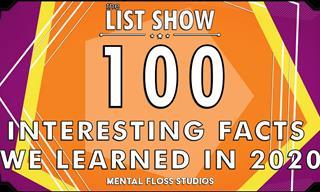 The 100 Most Fascinating Facts We Learned in 2020!