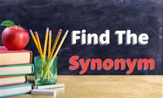 Quiz: The Name of the Game is SYNONYMS!