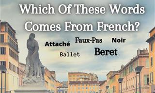 QUIZ: Which of These English Words is Actually French?
