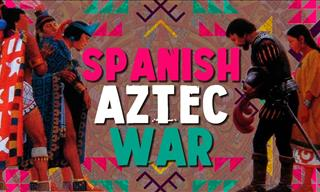 History Lesson: The War of Aztec vs. Spanish