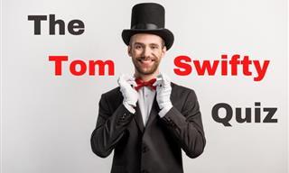 English Quiz: A Tom Swifty Punning Test!