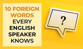 You Know These 10 Foreign Words Without Even Realizing It